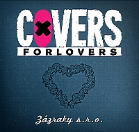 Covers for Lovers - Zázraky s.r.o. (singl 2017)