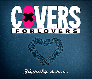 Zázraky s.r.o. - nový singl kapely Covers For Lovers