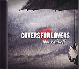 COVERS FOR LOVERS - NEVZDÁVEJ! (2014)